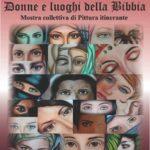 """Cultura. Si inaugura oggi alla Chiesa San Lorenzo (Purgatorio) di Agrigento, la mostra itinerante """"Donne e luoghi delle Bibbia"""""""