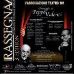 """Cultura. Il terzo appuntamento di """"Rassegnati"""" porta in scena l'omaggio al grande attore di teatro Peppe Valenti. Le nostre interviste"""