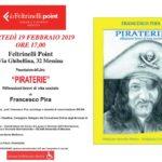 """Cultura. Domani, martedì 19 febbraio, a Messina si presenta """"Piraterie"""" del prof. Francesco Pira"""