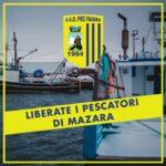 """La Pro Favara, alla vigilia della trasferta del """"Nino Vaccara"""", solidale con la città di Mazara del Vallo e vicina alle famiglie dei 18 pescatori sequestrati in Libia."""