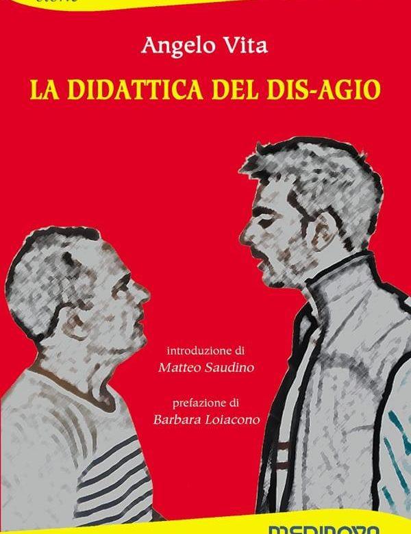 "Angelo Vita, ""La didattica del dis-agio"" (Ed. Medinova, 2019)"