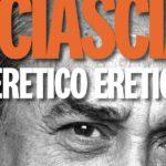 """Agrigento, venerdì 24 gennaio, """"Sciascia, l'eretico"""" di Felice Cavallaro"""