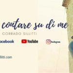 """""""Puoi contare su di me"""" è il titolo dell'ultimo inedito del cantautore siciliano Corrado Sillitti"""